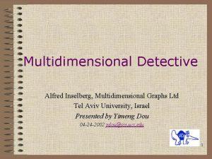 Multidimensional Detective Alfred Inselberg Multidimensional Graphs Ltd Tel