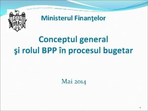 Ministerul Finanelor Conceptul general i rolul BPP n