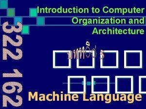 Introduction to Computer Organization and Architecture Machine Language