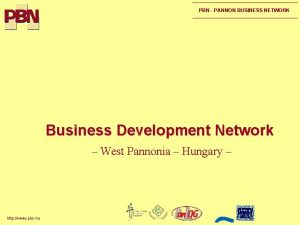 PBN PANNON BUSINESS NETWORK Business Development Network West