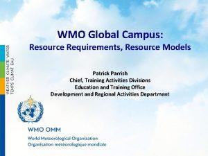 WMO Global Campus Resource Requirements Resource Models Patrick