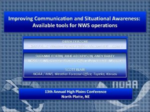 Improving Communication and Situational Awareness Available tools for