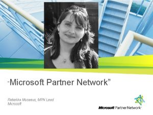 Microsoft Partner Network Rebekka Musaeus MPN Lead Microsoft