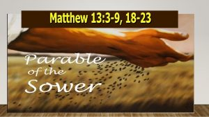 A Story About a Farmer Sowing Seed Matthew