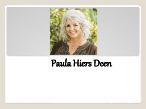 Paula Hiers Deen All about Paula Born in