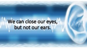 We can close our eyes but not our