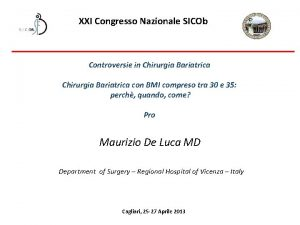 XXI Congresso Nazionale SICOb Controversie in Chirurgia Bariatrica