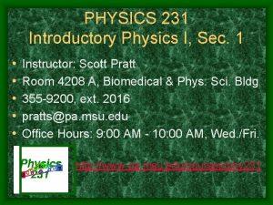 PHYSICS 231 Introductory Physics I Sec 1 Instructor