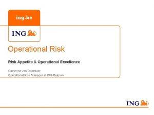 Operational Risk Appetite Operational Excellence Catherine van Doorslaer
