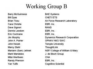 Working Group B Barry Mc Guinness Bill Dyas