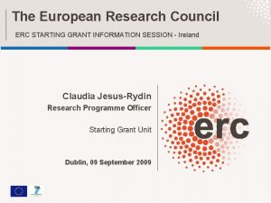 The European Research Council ERC STARTING GRANT INFORMATION