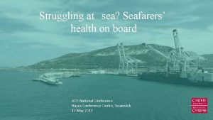 Struggling at sea Seafarers health on board AOS