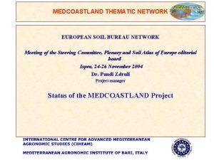 MEDCOASTLAND THEMATIC NETWORK EUROPEAN SOIL BUREAU NETWORK Meeting