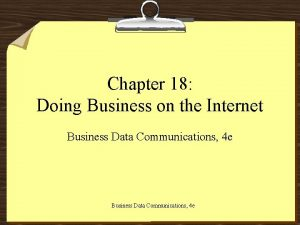 Chapter 18 Doing Business on the Internet Business