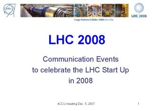 LHC 2008 Communication Events to celebrate the LHC