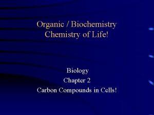 Organic Biochemistry Chemistry of Life Biology Chapter 2