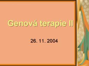 Genov terapie II 26 11 2004 Terapie rakoviny
