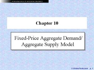 Chapter 10 FixedPrice Aggregate Demand Aggregate Supply Model