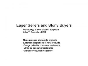 Eager Sellers and Stony Buyers Psychology of new