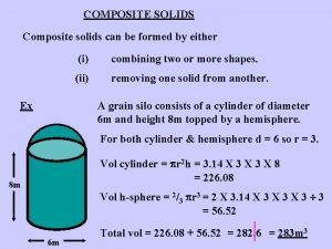 COMPOSITE SOLIDS Composite solids can be formed by