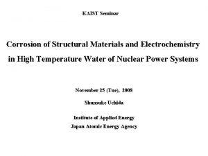 No 0 KAIST Seminar Corrosion of Structural Materials
