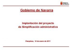 Gobierno de Navarra Implantacin del proyecto de Simplificacin