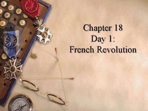 Chapter 18 Day 1 French Revolution Causes of