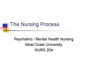 The Nursing Process Psychiatric Mental Health Nursing West