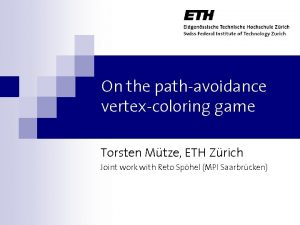 On the pathavoidance vertexcoloring game Torsten Mtze ETH