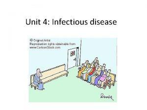 Unit 4 Infectious disease Infectious Disease Infectious diseases