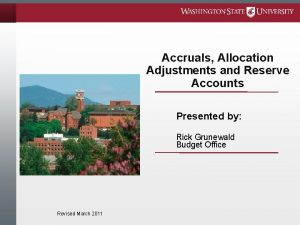 Accruals Allocation Adjustments and Reserve Accounts Presented by