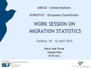 UNECE United Nations EUROSTAT European Commission WORK SESSION