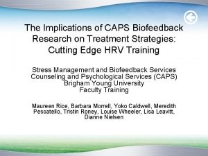 The Implications of CAPS Biofeedback Research on Treatment