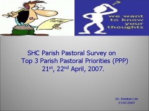 SHC Parish Pastoral Survey on Top 3 Parish