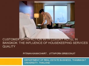 CUSTOMER SATISFACTION WITH LUXURY HOTEL IN BANGKOK THE