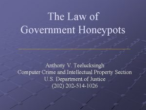 The Law of Government Honeypots Anthony V Teelucksingh