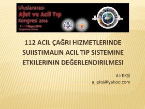 112 ACIL ARI HIZMETLERINDE SUIISTIMALIN ACIL TIP SISTEMINE
