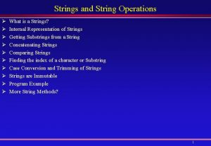 Strings and String Operations What is a Strings