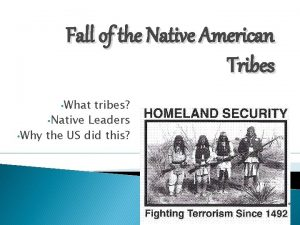 Fall of the Native American Tribes What tribes