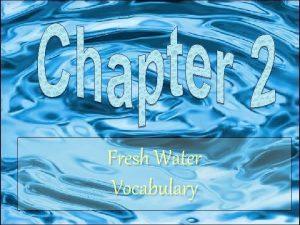 Fresh Water Vocabulary Hi Im Mike Krzyzsyhjski Water