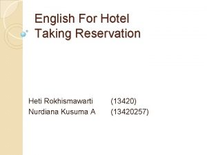 English For Hotel Taking Reservation Heti Rokhismawarti Nurdiana