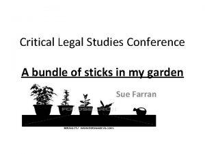 Critical Legal Studies Conference A bundle of sticks