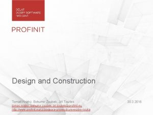 Design and Construction Tom Krtk Bohumr Zoubek Ji