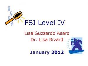 FSI Level IV Lisa Guzzardo Asaro Dr Lisa
