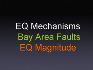 EQ Mechanisms Bay Area Faults EQ Magnitude Earthquake