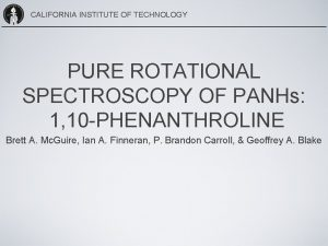 CALIFORNIA INSTITUTE OF TECHNOLOGY PURE ROTATIONAL SPECTROSCOPY OF