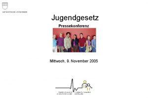 Jugendgesetz Pressekonferenz Mittwoch 9 November 2005 Entstehungsgeschichte 1975