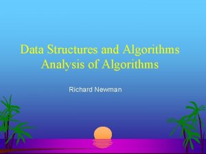 Data Structures and Algorithms Analysis of Algorithms Richard