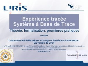 UMR 5205 Exprience trace Systme Base de Trace
