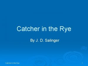 Catcher in the Rye By J D Salinger